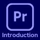 Adobe Premiere Pro: Introduction